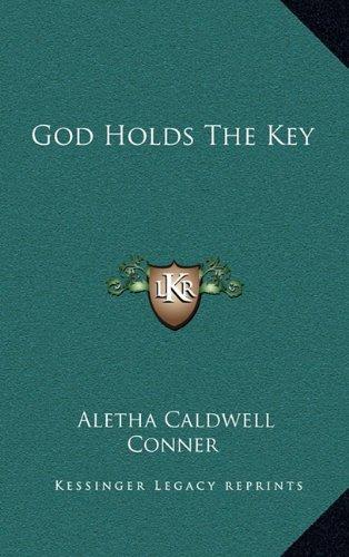 9781164487272: God Holds The Key