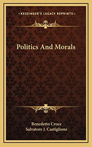 9781164487302: Politics And Morals
