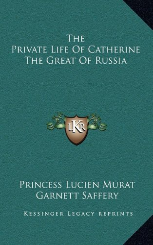 9781164487432: The Private Life of Catherine the Great of Russia