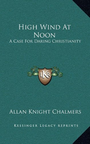 9781164487852: High Wind At Noon: A Case For Daring Christianity