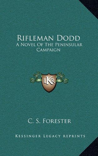 9781164488118: Rifleman Dodd: A Novel of the Peninsular Campaign