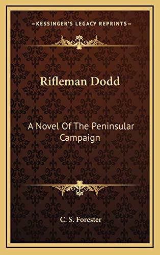 9781164488118: Rifleman Dodd: A Novel Of The Peninsular Campaign