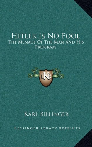 9781164488361: Hitler Is No Fool: The Menace Of The Man And His Program
