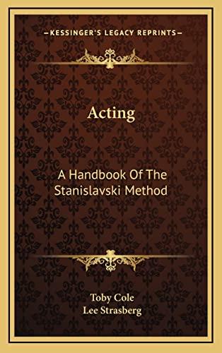 9781164489023: Acting: A Handbook Of The Stanislavski Method