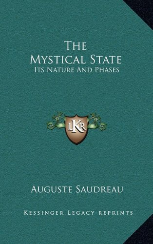 9781164489115: The Mystical State: Its Nature And Phases