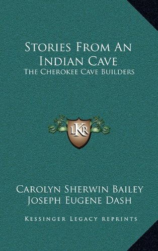 9781164489306: Stories From An Indian Cave: The Cherokee Cave Builders