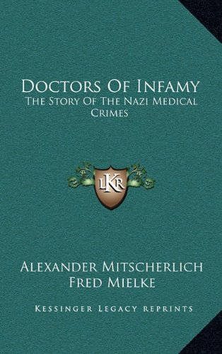 9781164489948: Doctors of Infamy: The Story of the Nazi Medical Crimes