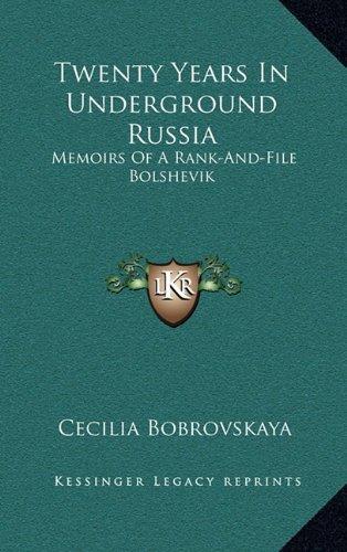 9781164490098: Twenty Years In Underground Russia: Memoirs Of A Rank-And-File Bolshevik