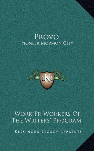 9781164491361: Provo: Pioneer Mormon City