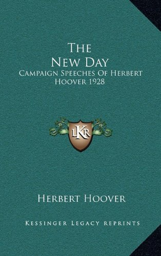 9781164491507: The New Day: Campaign Speeches Of Herbert Hoover 1928
