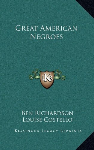 9781164491576: Great American Negroes