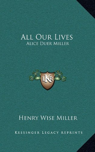 9781164491934: All Our Lives: Alice Duer Miller