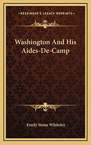 9781164492047: Washington And His Aides-De-Camp