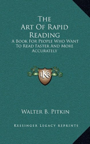 9781164492290: The Art Of Rapid Reading: A Book For People Who Want To Read Faster And More Accurately