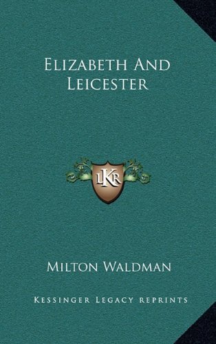 9781164492498: Elizabeth And Leicester