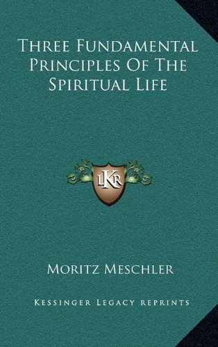 9781164492535: Three Fundamental Principles Of The Spiritual Life