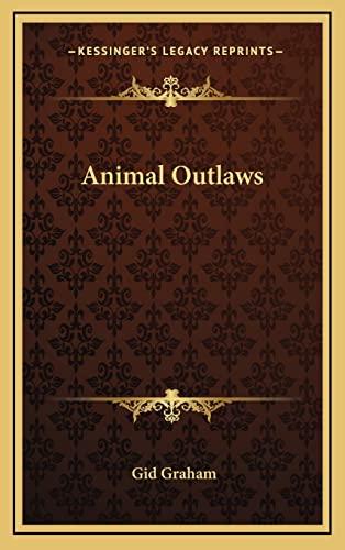 9781164492665: Animal Outlaws
