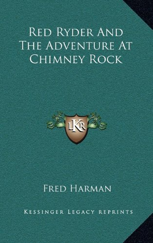 9781164492726: Red Ryder And The Adventure At Chimney Rock