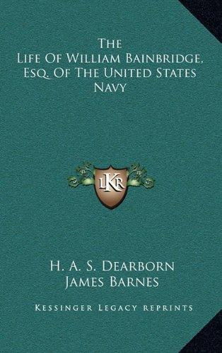 9781164492757: The Life Of William Bainbridge, Esq. Of The United States Navy