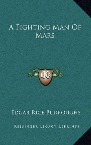 9781164492771: A Fighting Man Of Mars