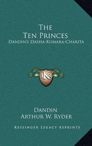 9781164493433: The Ten Princes: Dandin's Dasha-Kumara-Charita