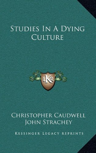 9781164493518: Studies In A Dying Culture