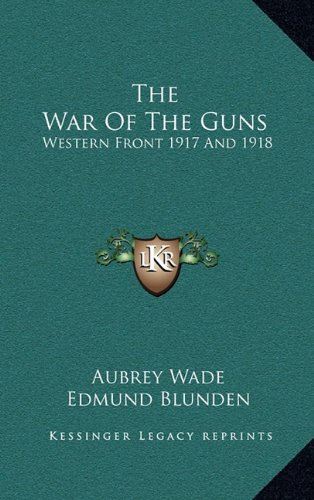 9781164493730: The War Of The Guns: Western Front 1917 And 1918