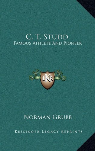 9781164494089: C. T. Studd: Famous Athlete And Pioneer