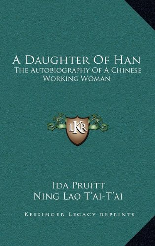 9781164494775: A Daughter Of Han: The Autobiography Of A Chinese Working Woman