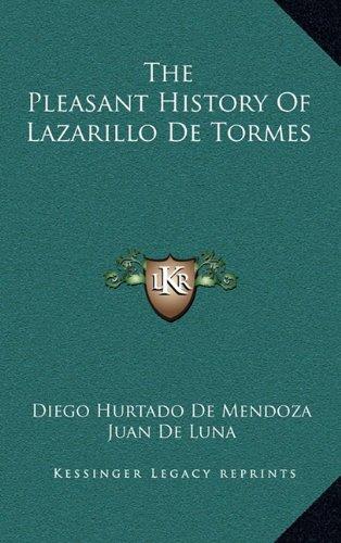 The Pleasant History Of Lazarillo De Tormes (1164495224) by Diego Hurtado De Mendoza; Juan De Luna