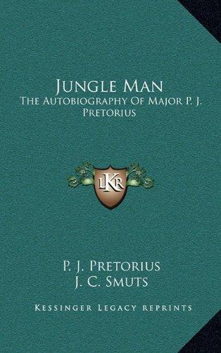 Jungle Man: The Autobiography Of Major P. J. Pretorius: Pretorius, P. J.