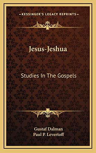9781164495741: Jesus-Jeshua: Studies In The Gospels