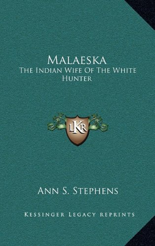 9781164496205: Malaeska: The Indian Wife Of The White Hunter
