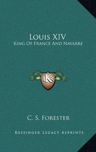 9781164496250: Louis XIV: King Of France And Navarre