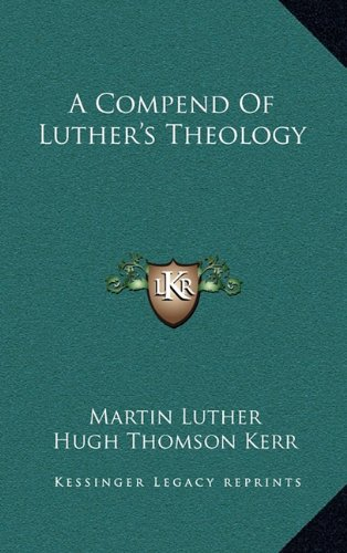 9781164496304: A Compend Of Luther's Theology