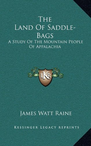 9781164496519: The Land Of Saddle-Bags: A Study Of The Mountain People Of Appalachia