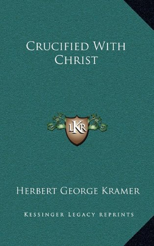 9781164496854: Crucified With Christ