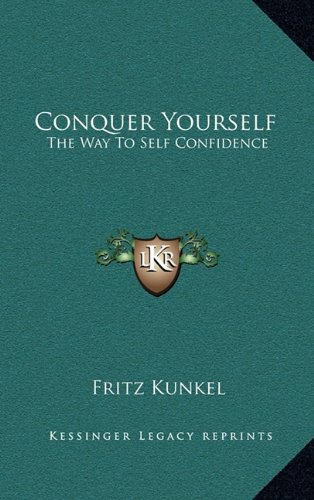 Conquer Yourself: Kunkel, Fritz