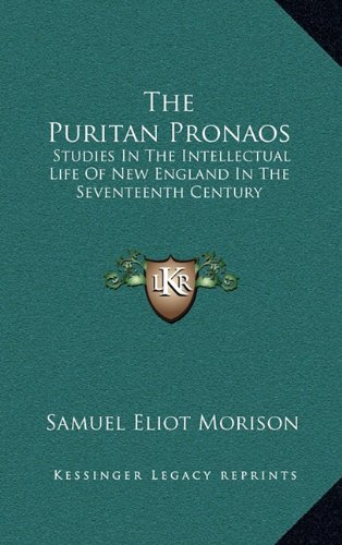 9781164497998: The Puritan Pronaos: Studies In The Intellectual Life Of New England In The Seventeenth Century