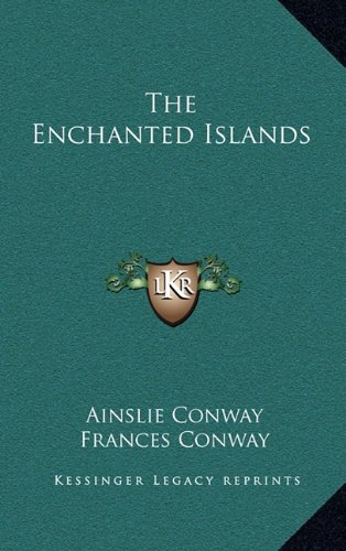 9781164498162: The Enchanted Islands