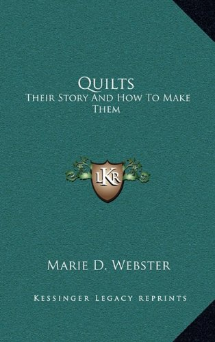 9781164498247: Quilts: Their Story And How To Make Them