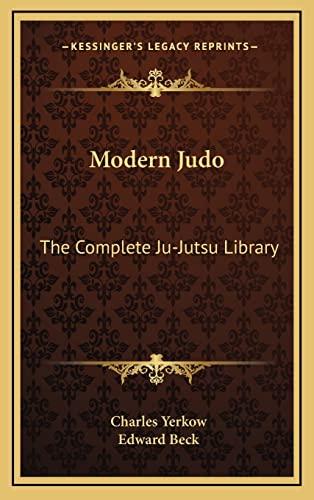 Modern Judo: The Complete Ju-Jutsu Library Yerkow,
