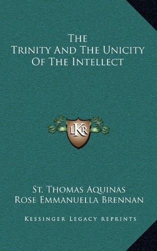 9781164499237: The Trinity And The Unicity Of The Intellect