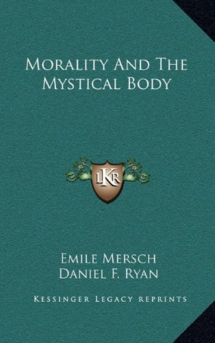 9781164499923: Morality And The Mystical Body