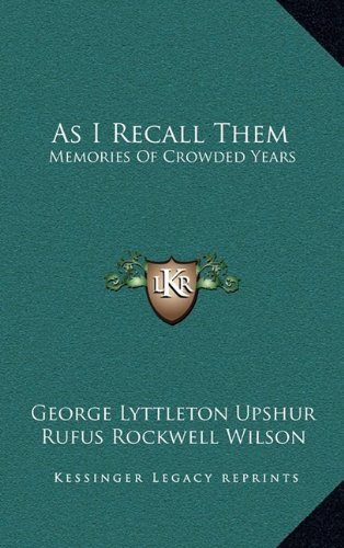 9781164500070: As I Recall Them: Memories Of Crowded Years