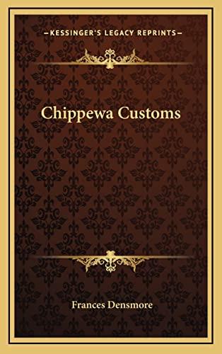 9781164500094: Chippewa Customs