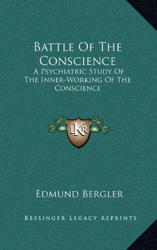 9781164500117: Battle Of The Conscience: A Psychiatric Study Of The Inner-Working Of The Conscience