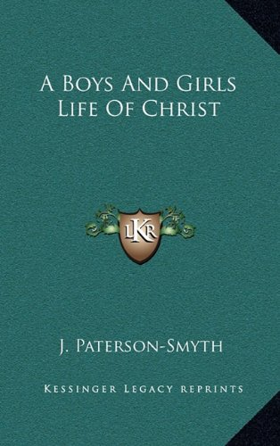 9781164500322: A Boys And Girls Life Of Christ
