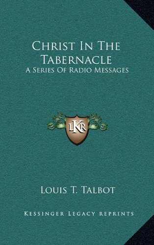 9781164500889: Christ In The Tabernacle: A Series Of Radio Messages