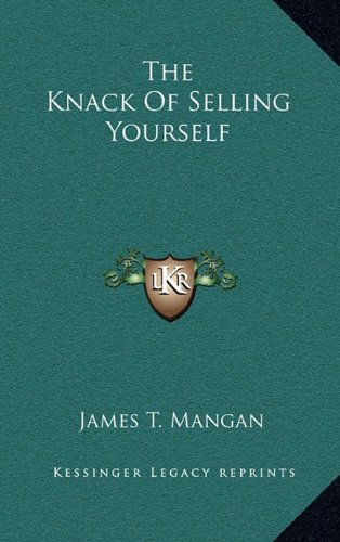 9781164501152: The Knack Of Selling Yourself